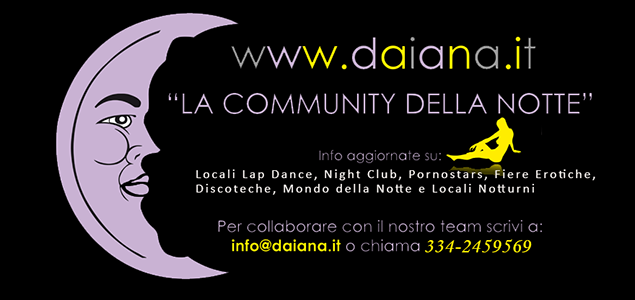 daiana.it, facciamotardi.it, locali lap dance, lap dance italia, night clubs, night clubs italia, lap dance emilia, lap dance lombardia, lap dance veneto